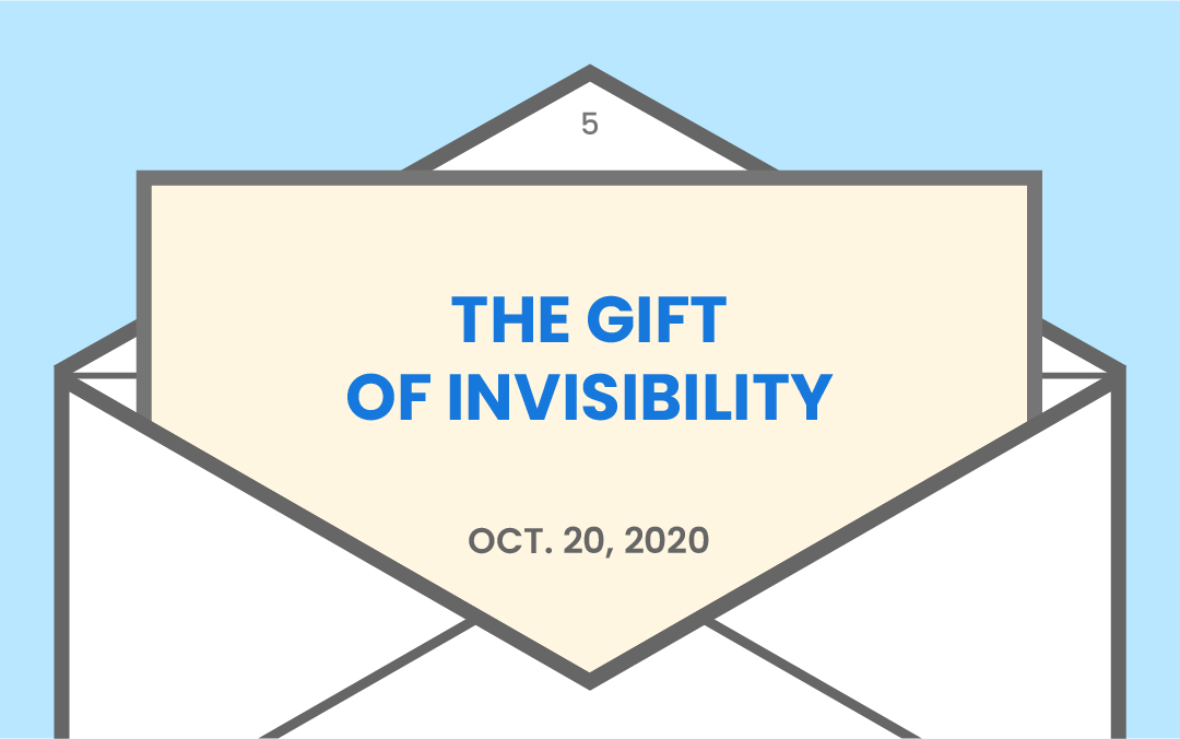 The gift of invisibility