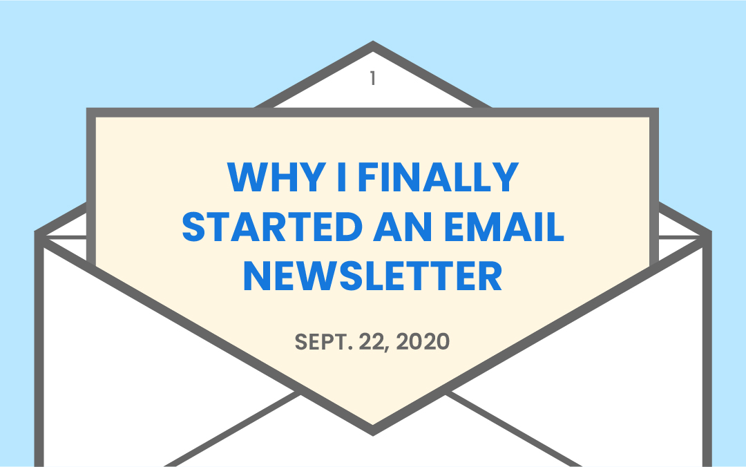 Why I finally started an email newsletter