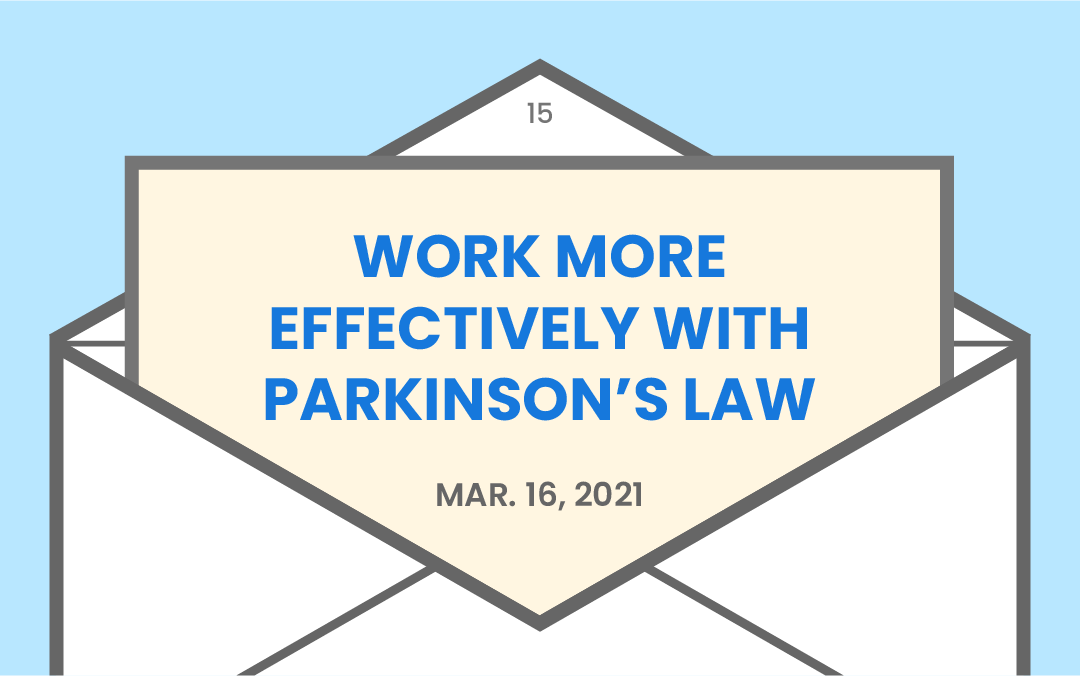 How to avoid procrastination and work more effectively with Parkinson's Law