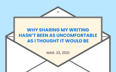 Why sharing my writing hasn't been as uncomfortable as I thought it would be