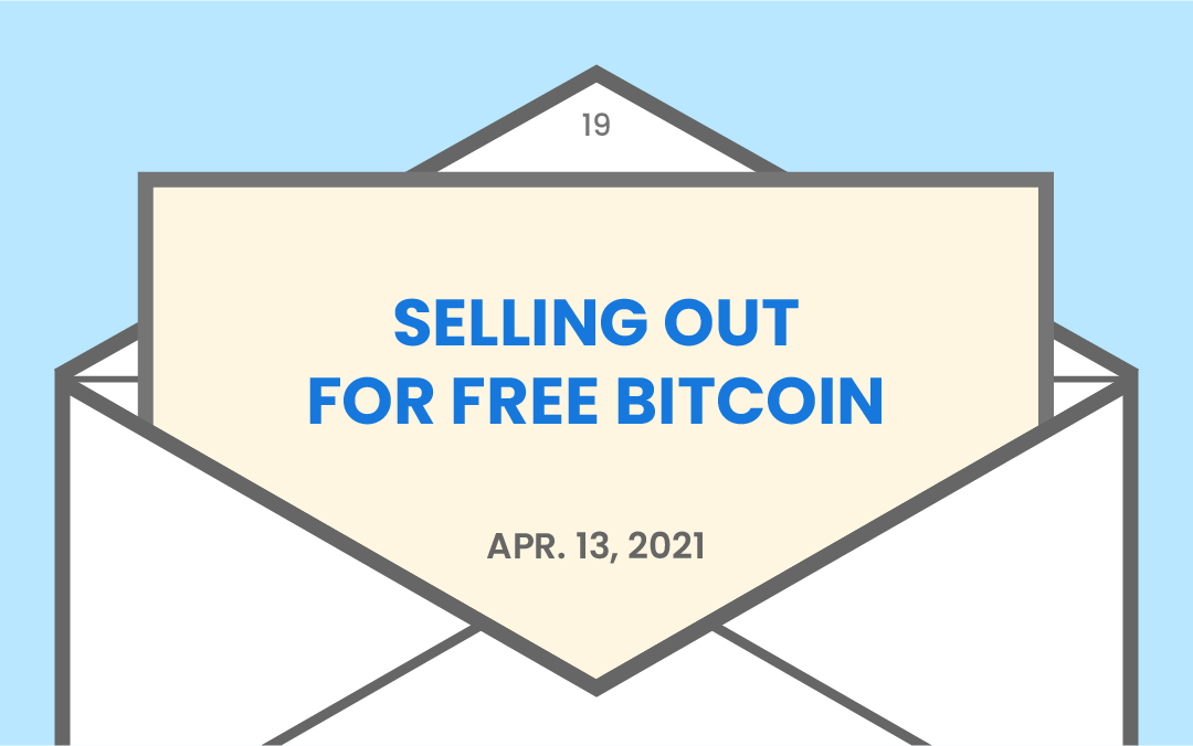 Selling out for free Bitcoin